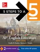 5 Steps to a 5 AP English Literature, 2014-2015 Edition ebook by Barbara Murphy,Estelle M. Rankin