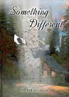 Something Different ebook by S. A. Freeman