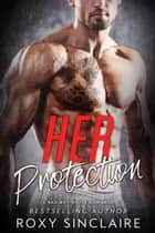 Her Protection: A Bad Boy Mafia Romance - Omerta Series, #2 ebook by
