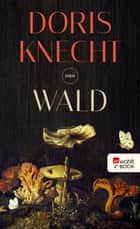Wald ebook by Doris Knecht