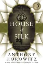 The House of Silk ebook by Anthony Horowitz
