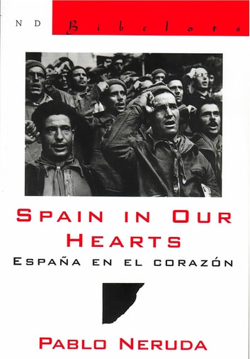 Spain in Our Hearts: Espana en el corazon ebook by Pablo Neruda,Donald D. Walsh