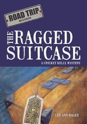 The Ragged Suitcase - A Cricket Kelly Mystery ebook by Lee Ann Hager