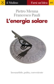 L'energia solare ebook by Pietro, Menna, Francesco,...