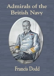Admirals of the British Navy ebook by Francis Dodd