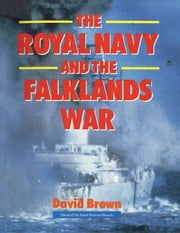 The Royal Navy and Falklands War ebook by David  Brown