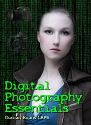 Digital Photography Essentials ebook by Duncan Evans