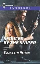 Seduced by the Sniper ebook by Elizabeth Heiter