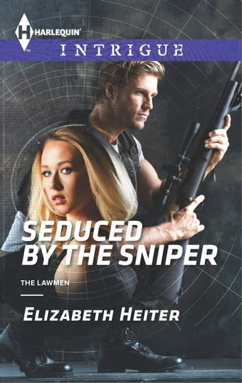Seduced by the Sniper - A Thrilling FBI Romance ebook by Elizabeth Heiter