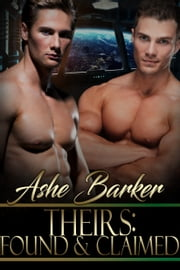 Theirs: Found and Claimed ebook by Ashe Barker