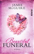 Beautiful Funeral - Roman ebook by Jamie McGuire, Henriette Zeltner