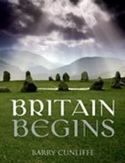 Britain Begins ebook by Barry Cunliffe
