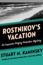 Rostnikov's Vacation ebook by Stuart M. Kaminsky