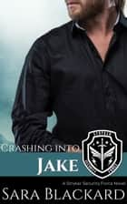 Crashing Into Jake - A Sweet Romantic Suspense ebook by Sara Blackard