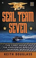 Seal Team Seven ebook by Keith Douglass