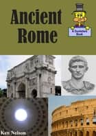 Ancient Rome: A Ducksters Book ebook by Ken Nelson