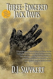 Three-Fingered Jack Davis ebook by D.J. Swykert
