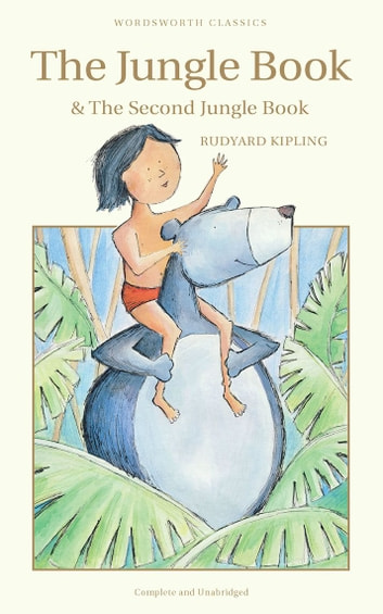 The Jungle Book & The Second Jungle Book ebook by Rudyard Kipling