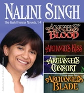 Nalini Singh: Guild Hunters Novels 1-4 ebook by Nalini Singh
