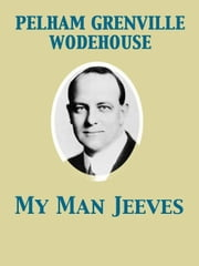 My Man Jeeves ebook by Pelham Grenville Wodehouse