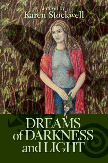 Dreams of Darkness and Light ebook by Karen Stockwell