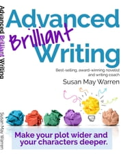 Advanced Brilliant Writing - Go! Write Something Brilliant ebook by Susan May Warren