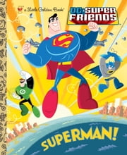 Superman! (DC Super Friends) ebook by Billy Wrecks,Ethen Beavers