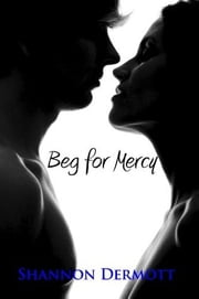 Beg For Mercy - (Cambions #1) ebook by Shannon Dermott