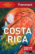 Frommer's Costa Rica 2017 ebook by Karl Kahler