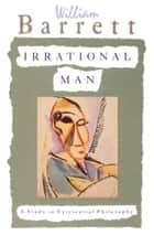 Irrational Man ebook by William Barrett