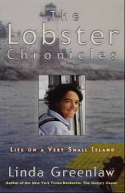 The Lobster Chronicles - Life on a Very Small Island ebook by Linda Greenlaw
