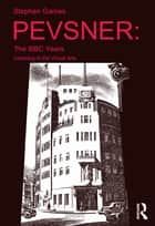 Pevsner: The BBC Years ebook by Stephen Games