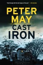 Cast Iron ebook by Peter May
