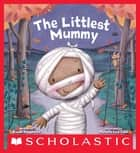 The Littlest Mummy (The Littlest Series) ebook by Brandi Dougherty, Michelle Todd