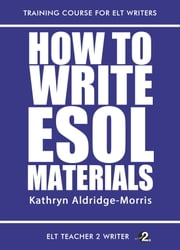 How To Write ESOL Materials ebook by Kathryn Aldridge-Morris
