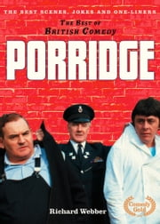 Porridge (The Best of British Comedy) ebook by Richard Webber