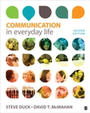 Communication in Everyday Life - A Survey of Communication  eBook von Steve Duck, David T. McMahan