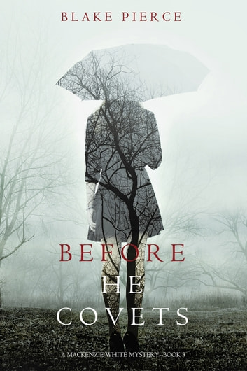 Before He Covets (A Mackenzie White Mystery—Book 3) ebook by Blake Pierce