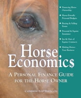 Horse Economics - A Personal Finance Guide for the Horse Owner ebook by Catherine E O'Brien