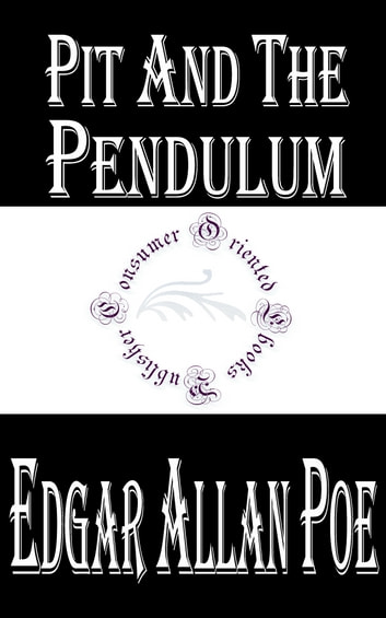 Pit And The Pendulum Annotated Ebook By Edgar Allan Poe  Pit And The Pendulum Annotated Ebook By Edgar Allan Poe