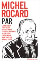 Michel Rocard par... ebook by Collectif