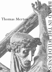 Bread in the Wilderness (New Directions Classic) ebook by Thomas Merton