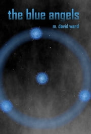 The Blue Angels ebook by M. David Ward