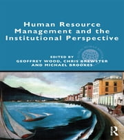Human Resource Management and the Institutional Perspective ebook by Geoffrey Wood,Chris Brewster,Michael Brookes
