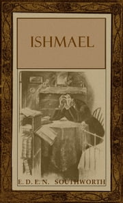 Ishmael ebook by E. D. E. N. Southworth,Clare Angell (Illustrator)