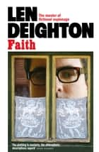 Faith ebook by Len Deighton