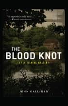 The Blood Knot ebook by John Galligan
