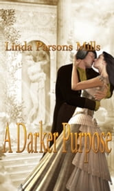 Darker Purpose, A ebook by Linda Parsons Mills
