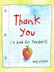 Thank You - (a book for teachers) ebook by Sandy Gingras