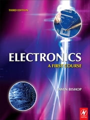 Electronics: A First Course ebook by Owen Bishop